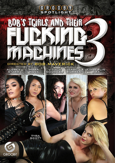 Bob's Tgirls And Their Fucking Machines 3 (2017)