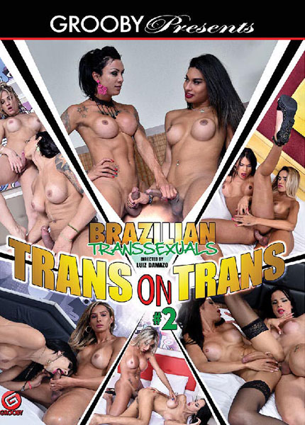 Brazilian Transsexuals - Trans On Trans 2 (2018)