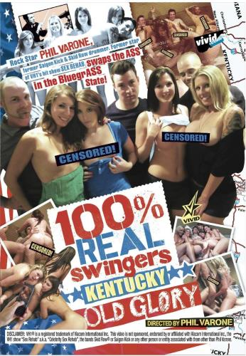 100% Real Swingers: Kentucky Old Glory (2018/SD/540p/1021 MB)