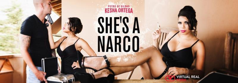 Kesha Ortega - Shes a narco (VirtualRealPorn) FullHD 1600p