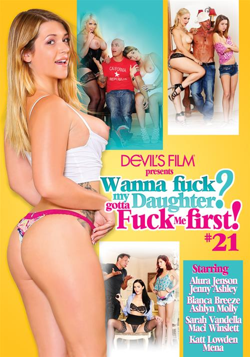 Wanna Fuck My Daughter Gotta Fuck Me First 21 (2018/SD/480p/1.49 GB)