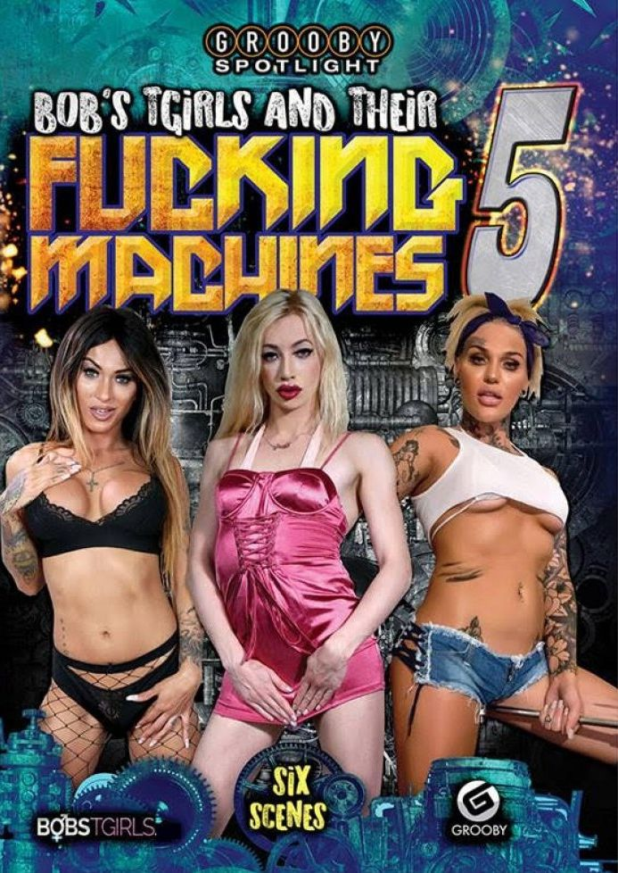 Bobs TGirls And Their Fucking Machines 5 (2018)