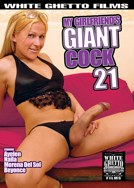 My Girlfriend's Giant Cock 21 (2017)