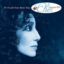 Cher - If I Could Turn Back Time: Cher's Greatest Hits (1999/2018) .mp3 -320 Kbps