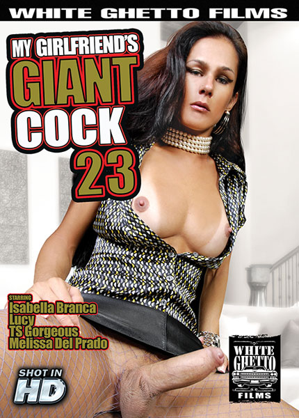 My Girlfriend's Giant Cock 23 (2017)