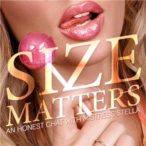 Goddess Gracie - Size Matters (featuring Mistress Stella)