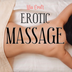 [Hypnomistress Mia Croft] Erotic Massage [mp3] [audio only]